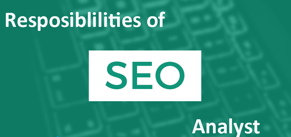 Responsibilities Of An SEO Analyst